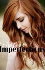 Perfect Imperfections by Renesmeexxcullen