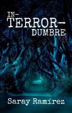 IN-TERROR-DUMBRE by Sarayramirez82