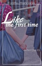 [LONGFIC] [WENRENE] Like the first time by TFSone