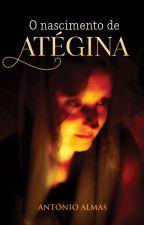 O nascimento de Atégina by antalmas
