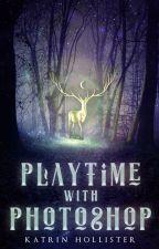 Playtime with Photoshop [Portfolio / Premades] by KatrinHollister