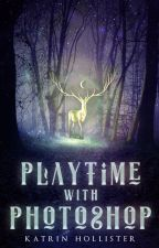 Playtime with Photoshop [Portfolio] by KatrinHollister