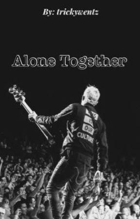 Alone Together(Pete Wentz) by trickywentz