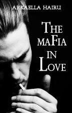 The Mafia In Love by Arkaellahairu