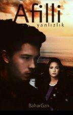 AFİLLİ YANLIZLIK by BaharGzn