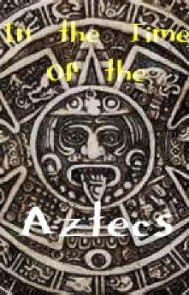 In the Time of the Aztecs