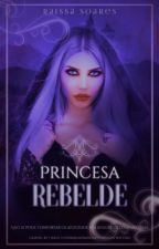 Princesa Rebelde by raissasoares00