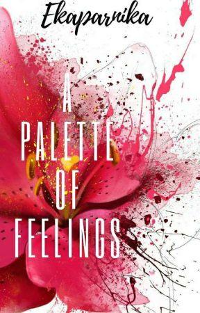 A Palette of Feelings  by Ekaparnika