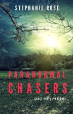 Paranormal Chasers by StephRose1201