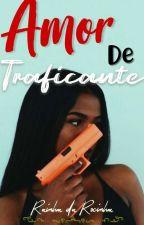 Amor De Traficante by UmaUnicorni0