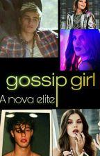 Gossip Girl - A nova Elite by duda_drew_gomez