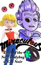 Miraculous; Tales of the New Ladybug & Cat Noir by RoyalFuck