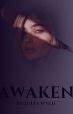 Awaken by Gamer-girl23