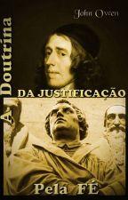 A Doutrina da Justificação pela Fé - Capítulo 18 by SilvioDutra0