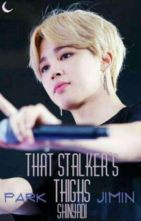 That Stalker's Thighs    p.jm by shinyadi