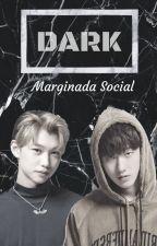 Dark | Changbin x Felix by MarginadaSocial