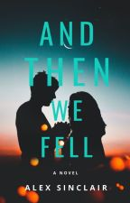 And Then We Fell by Alex-Sinclair