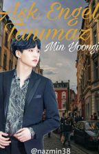 Aşk Engel Tanımaz // •Min Yoongi• by _bangtanlegend_