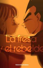 La Fresa y el Rebelde [En Edición] by Naomi_347