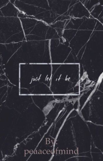 just let it be