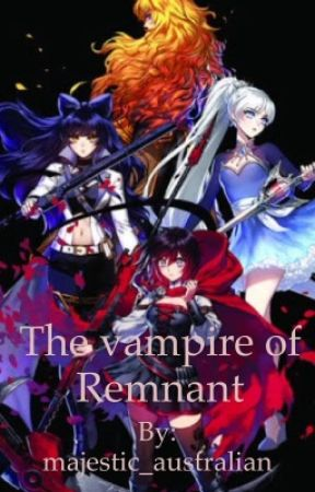 The vampire of remnant-RWBY male reader insert by majestic_australian