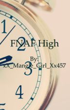 Fnaf High by xX_Mangle_Girl_Xx457