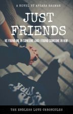 Just Friends by STAY_7829