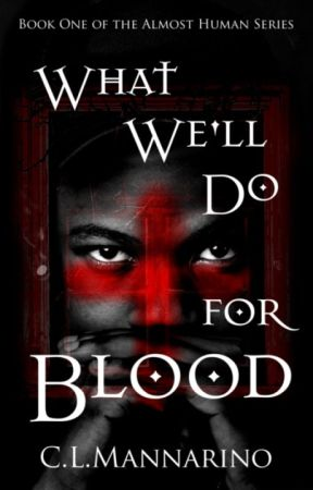 What We'll Do for Blood by clmannarino