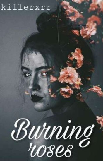 Burning Roses : A novel