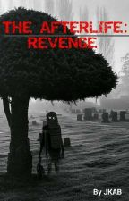 The Afterlife: Revenge  by Sandman3010