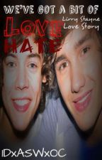 We've got a bit of love hate (Lirry boyxboy) by 1DxASWxOC