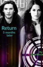 Return 5 months later by Rose1lissa