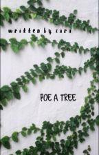 poe a tree  by -valontyne