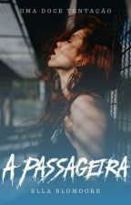 A Passageira by ellabloomore