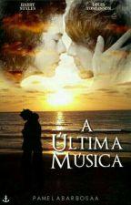 A Última Música by Pamelarrie