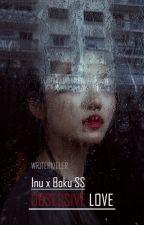 Obsessive love (Inu x Boku SS) by writerkiller