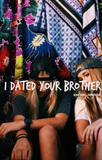 I Dated your Brother // l.h au by anything_inmymind