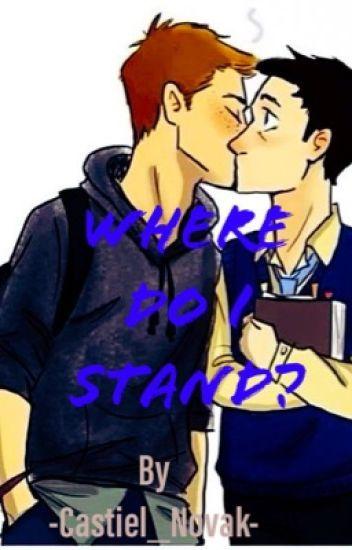 Where do I stand? (Destiel AU)