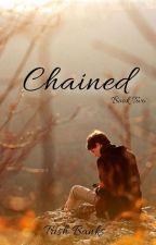 Chained (Book two) by TrishBanks