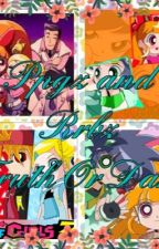 Ppgz and RRBZ : Truth or Dare  by Koryalla