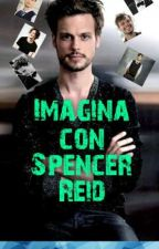 Imagina con Spencer Reid by Maykelita