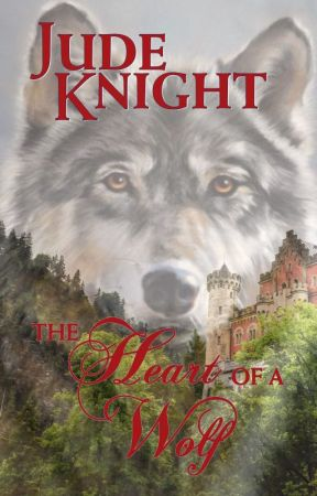 The Heart of a Wolf (novel) by JudeKnight