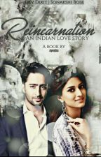 REINCARNATION [ An Indian Love Story ] by _Deadly__Creative_