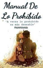 ~•Manual De Lo Prohibido•~ //Mikayuu// by monminmin