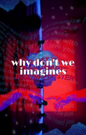 Why Don't We Imagines by BlueEyedMarais