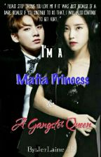 IAMPAAGQ: I'm a Mafia Princess and a Gangster Queen (On-Going) by Leynieee_18