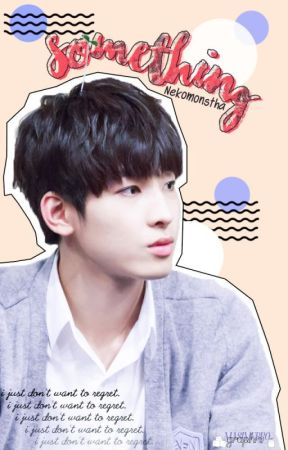 Something || wonwoo ❁ by nekomonstha