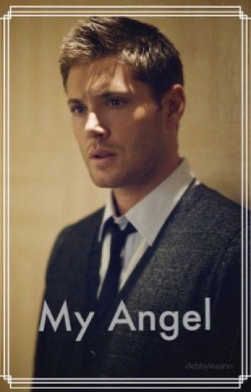 My Angel (Dean Winchester) - Debby - Wattpad