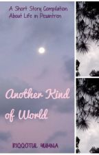 Another Kind of World by yummysmile15