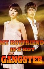 My Boyfriend Is A Hot Gangster (On-Hold) by sowhatyouthink